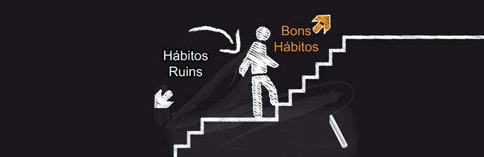 Maus hábitos x Bons hábitos